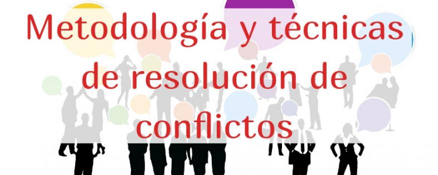 Curso de metodología y técnicas de resolución de conflictos