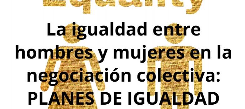 Curso La igualdad entre hombre y mujeres en la negociación colectiva: Planes de igualdad