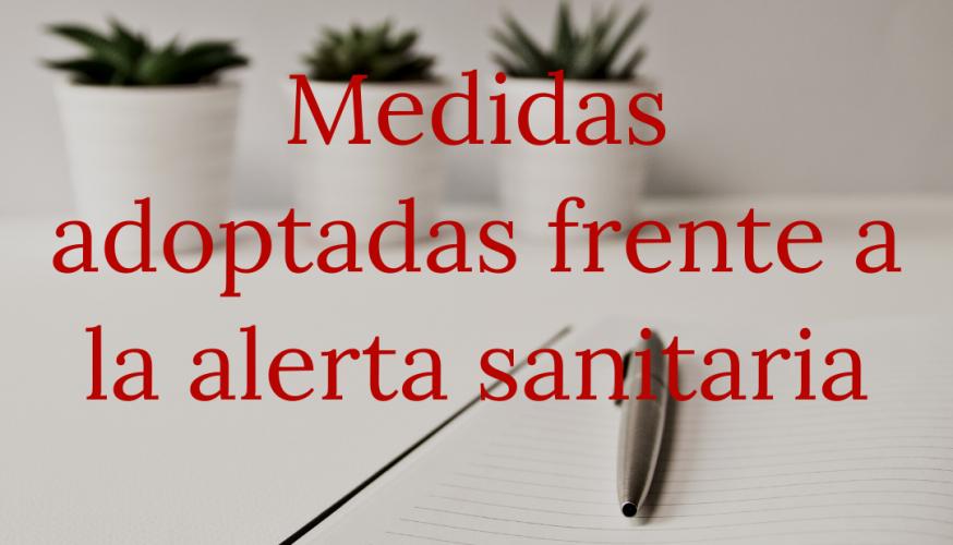 Medidas adoptadas frente a la alerta sanitaria