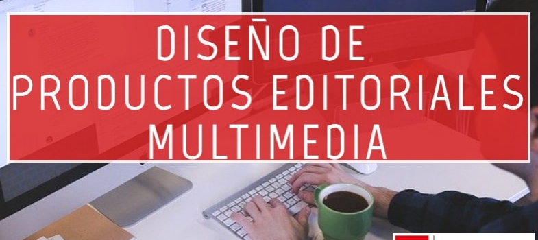 Curso de diseño de productos editoriales multimedia