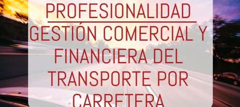 Certificado de Profesionalidad en Gestión comercial y financiera del transporte por carretera